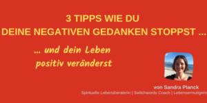3 Tipps wie du negative Gedanken stoppst