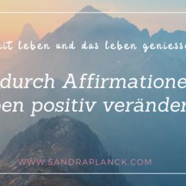 Affirmationen verändern dein Leben positiv