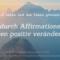 Wie du mit Affirmationen etwas positiv veränderst