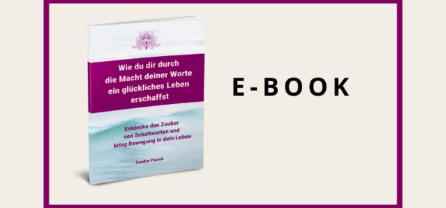 Wie du dir durch die Macht deiner Worte ein glückliches Leben erschaffst, E-Book